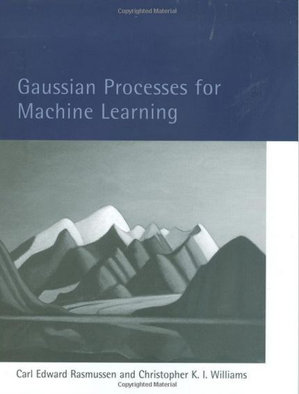 Gaussian Processes for Machine Learning by Carl E. Rasmussen, Christopher K. I. Williams