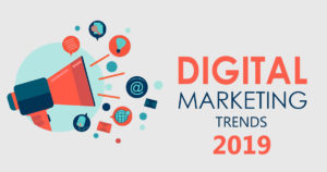 What Are The Digital Marketing Trends For 2019
